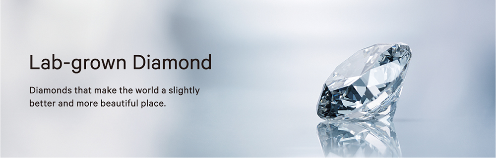 Diamonds that make the world a slightly better and more beautiful place. —Lab-Grown Diamonds —